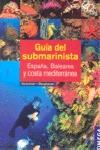 GUÍA DEL SUBMARINISTA : ESPAÑA, BALEARES Y COSTA MEDITERÁNEA