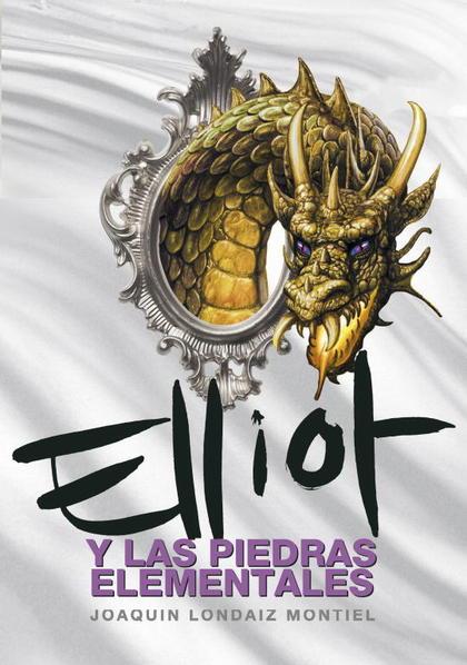 ELLIOT Y LAS PIEDRAS ELEMENTALES. (A LA VENTA EL 17 DE ABRIL DE 2009)