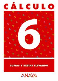 CÁLCULO 6, SUMAS Y RESTAS LLEVANDO, EDUCACIÓN PRIMARIA. 1 CICLO