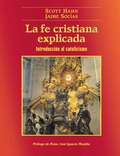 LA FE CRISTIANA EXPLICADA : INTRODUCCIÓN AL CATOLICISMO