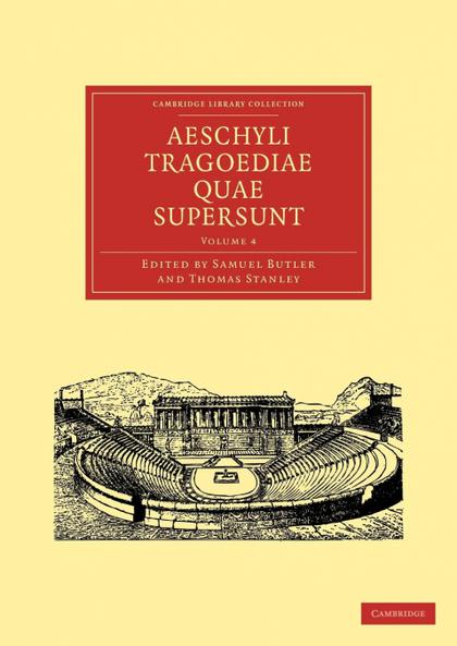 AESCHYLI TRAGOEDIAE QUAE SUPERSUNT - VOLUME 4