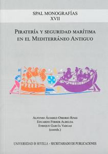 PIRATERÍA Y SEGURIDAD MARÍTIMA EN EL MEDITERRÁNEO ANTIGUO