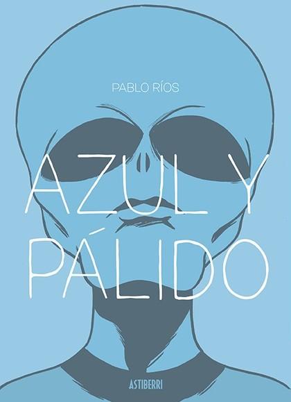 AZUL Y PÁLIDO.