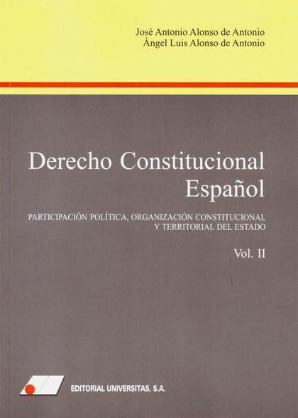 DERECHO CONSTITUCIONAL ESPAÑOL (II). PARTICIPACIÓN POLÍTICA, ORGANIZACIÓN CONSTITUCIONAL Y TERR