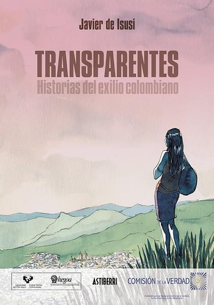 TRANSPARENTES. HISTORIAS DEL EXILIO COLOMBIANO.