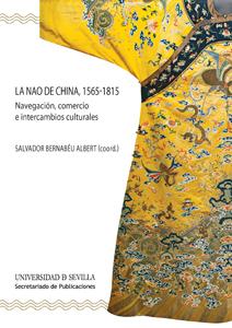 LA NAO DE CHINA, 1565-1815 : NAVEGACIÓN, COMERCIO E INTERCAMBIOS CULTURALES