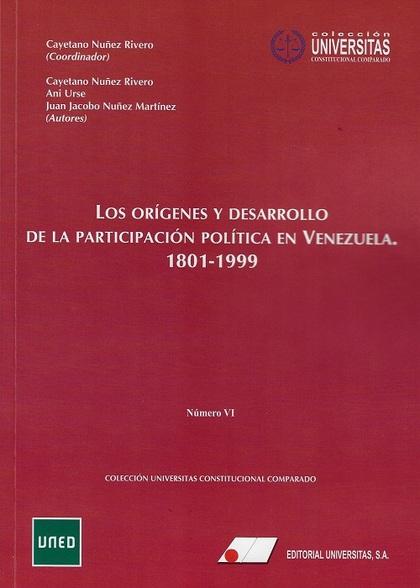 LOS ORIGENES Y DESAROLLO DE LA PARTICIPACIÓN POLÍTICA EN VENEZUELA (1801-1999).