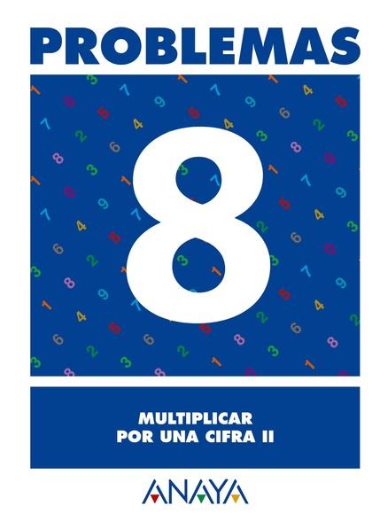 PROBLEMAS 8, MULTIPLICAR POR UNA CIFRA II, EDUCACIÓN PRIMARIA, 2 CICLO