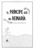 PRINCIPE QUE NO REINARIA,EL.