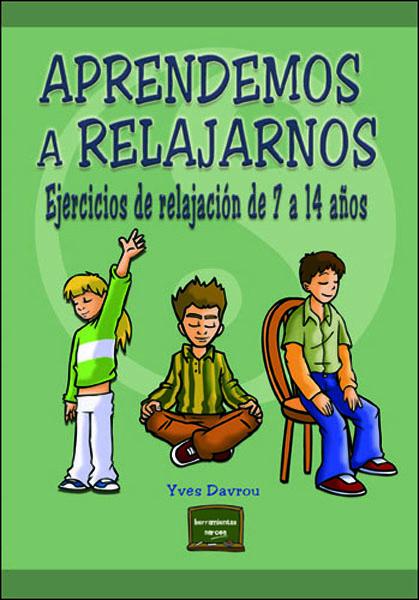 APRENDERMOS A RELAJARNOS. EJERCICIOS DE 7 A 14 AÑO
