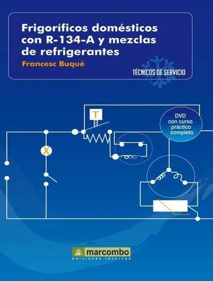 FRIGORÍFICOS DOMÉSTICOS CON R-134-A Y MEZCLAS DE REFRIGERANTES ( DVD 2). TÉCNICOS DE SERVICIO V