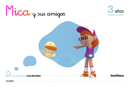 MICA Y SUS AMIGOS, EDUCACIÓN INFANTIL, 3 AÑOS. 2 TRIMESTRE