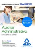 AUXILIAR ADMINISTRATIVO DE OSAKIDETZA-SERVICIO VASCO DE SALUD. SIMULACROS DE EXA