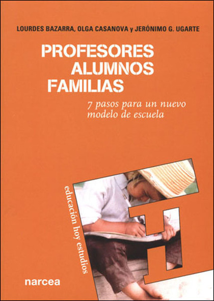 PROFESORES, ALUMNOS, FAMILIAS: 7 PASOS PARA UN NUEVO MODELO DE ESCUELA