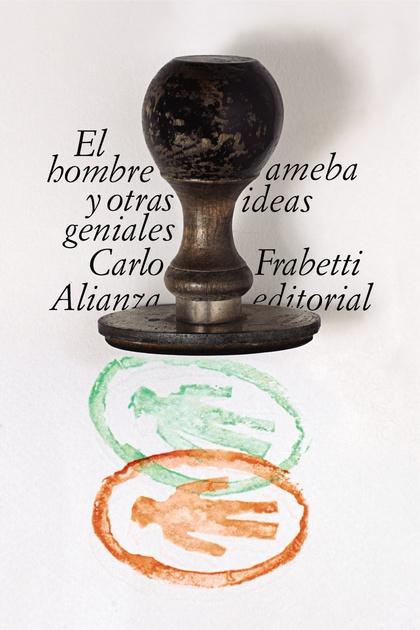 EL HOMBRE AMEBA Y OTRAS IDEAS GENIALES.