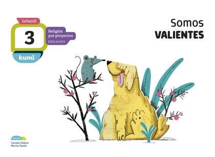 PROYECTO KUMI - 3 AÑOS : SOMOS VALIENTES.
