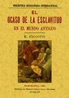 EL OCASO DE LA ESCLAVITUD EN EL MUNDO ANTIGUO