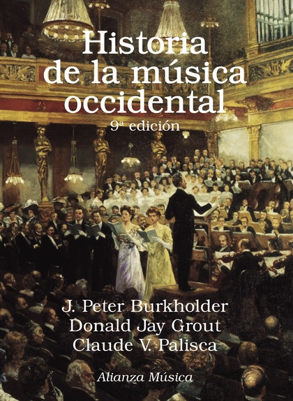 HISTORIA DE LA MÚSICA OCCIDENTAL. NOVENA EDICIÓN