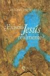 EXISTIO JESUS REALMENTE?. EL JESUS DE LA HISTORIA A DEBATE
