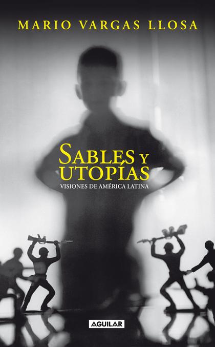 SABLES Y UTOPÍAS. VISIONES DE AMÉRICA LATINA