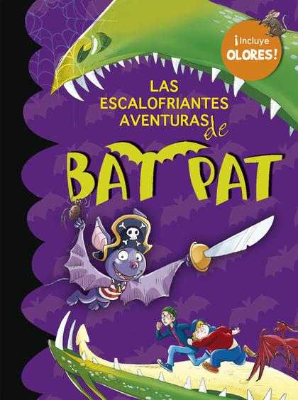 LAS ESCALOFRIANTES AVENTURAS DE BAT PAT