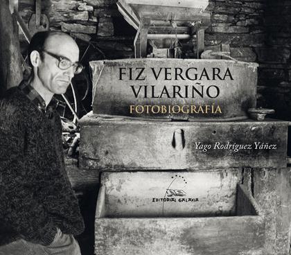 FIZ DE VERGARA VILARIÑO. FOTOBIOGRAFIA