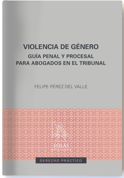 VIOLENCIA DE GÉNERO                                                             GUÍA PENAL Y PR