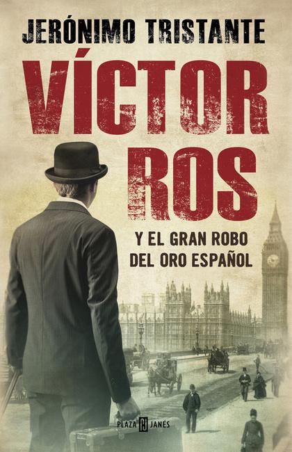 VÍCTOR ROS 5. VÍCTOR ROS Y EL GRAN ROBO DEL ORO ESPAÑOL