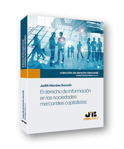 EL DERECHO DE INFORMACIÓN EN LAS SOCIEDADES MERCANTILES CAPITALISTAS.