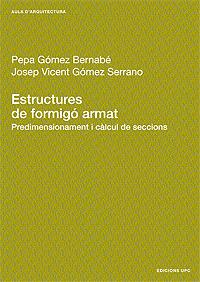 ESTRUCTURAS DE FORMIGÓ ARMAT : PREDIMENSIONAMENT I CÀLCUL D´SECCIONS