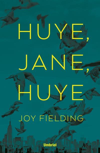HUYE, JANE, HUYE!.