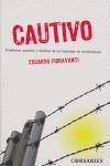 CAUTIVO: COMBATES, AMORÍOS Y DELIRIOS DE UN BUSCADOR DE REVOLUCIONES