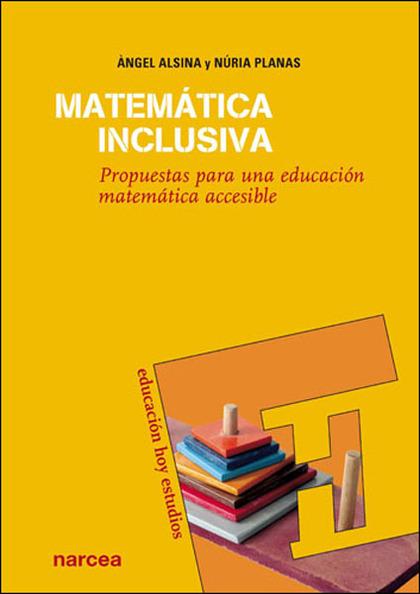 MATÉMATICA INCLUSIVA: PROPUESTAS PARA UNA EDUCACIÓN MATEMÁTICA ACCESIBLE