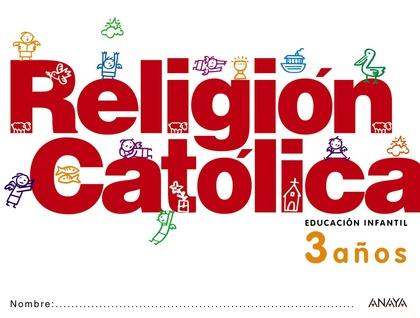 RELIGIÓN CATÓLICA, EDUCACIÓN INFANTIL, 3 AÑOS