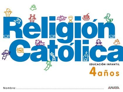 RELIGIÓN CATÓLICA, EDUCACIÓN INFANTIL, 4 AÑOS