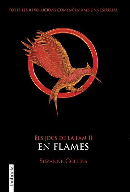 ELS JOCS DE LA FAM II. EN FLAMES.