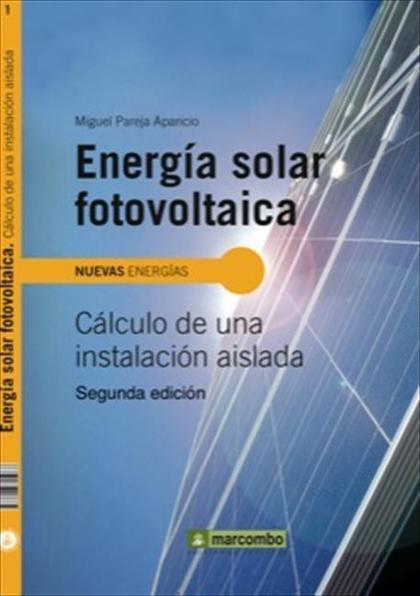 Energía solar fotovoltaica: Cálculo de una instalación aislada