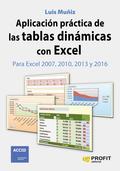 APLICACIÓN PRÁCTICA DE LAS TABLAS DINÁMICAS CON EXCEL                           PARA EXCEL 2007