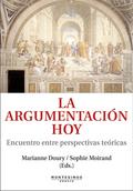 LA ARGUMENTACIÓN HOY : ENCUENTRO ENTRE PERSPECTIVAS TEÓRICAS