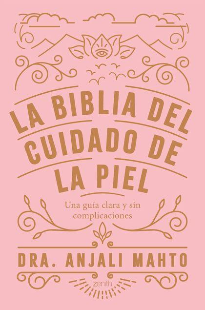 LA BIBLIA DEL CUIDADO DE LA PIEL.