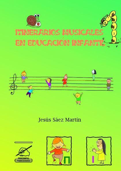 ITINERARIOS MUSICALES EN EDUCACI¢N INFANTIL