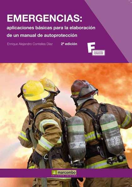 EMERGENCIAS: APLICACIONES BÁSICAS PARA LA ELABORACIÓN DE UN MANUAL DE AUTOPROTEC.