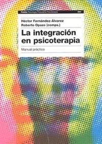 LA INTEGRACIÓN EN PSICOTERAPIA. MANUAL PRÁCTICO