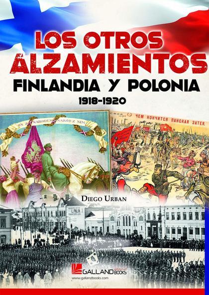 LOS OTROS ALZAMIENTOS. FINLANDIA Y POLONIA. 1918-1920