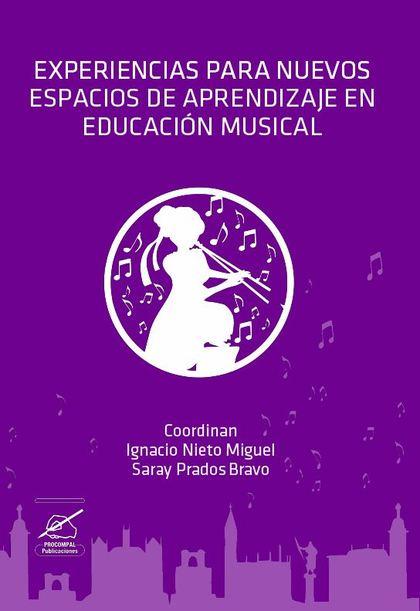 EXPERIENCIAS PARA NUEVOS ESPACIOS DE APRENDIZAJE EN EDUCACIÓN MUSICAL