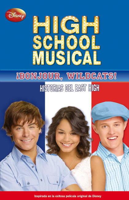 HIGH SCHOOL MUSICAL. ¡BONJOUR WILDCATS!