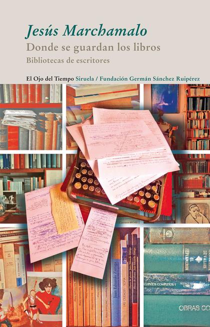 DONDE SE GUARDAN LOS LIBROS. BIBLIOTECAS DE ESCRITORES