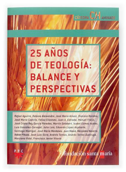 25 AÑOS DE TEOLOGÍA : BALANCE Y PERSPECTIVAS