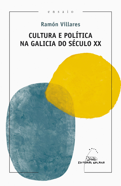 CULTURA E POLÍTICA NA GALICIA DO SÉCULO XX