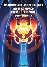 FISIOTERAPIA EN LAS DISFUNCIONES DEL SUELO PÉLVICO DURANTE E.